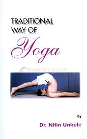 Traditional Way Of Yoga by Dr. Nitin Unkule