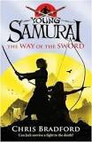The Way of the Sword (Young Samurai) by Chris Bradford