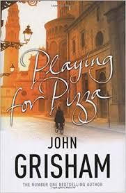 Playing for Pizza by  Grisham, John