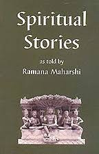 Spiritual Stories as Told by Ramana Maharshi