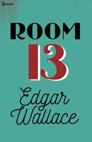 Room 13 by Edgar Wallace