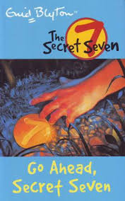 Go Ahead Secret Seven (The Secret Seven #5) by Enid Blyton