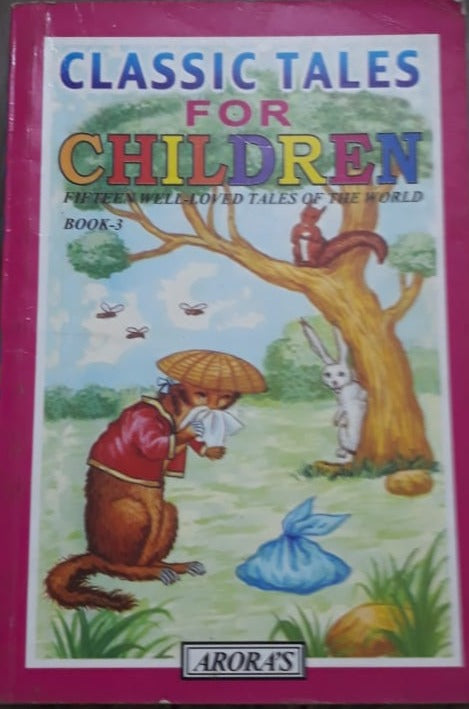 Classic Tales for Children - Fifteen well loved tales of the world book 3