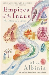 Empires of the Indus by Alice Albinia (Hard Cover)
