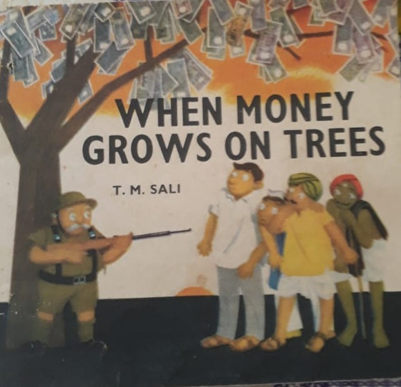 When Money Grows on Trees - T.M.Sali