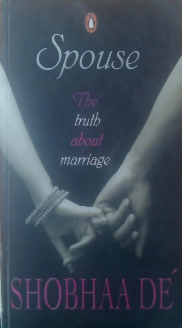 Spouse The Truth About Marriage by SHOBHA DE