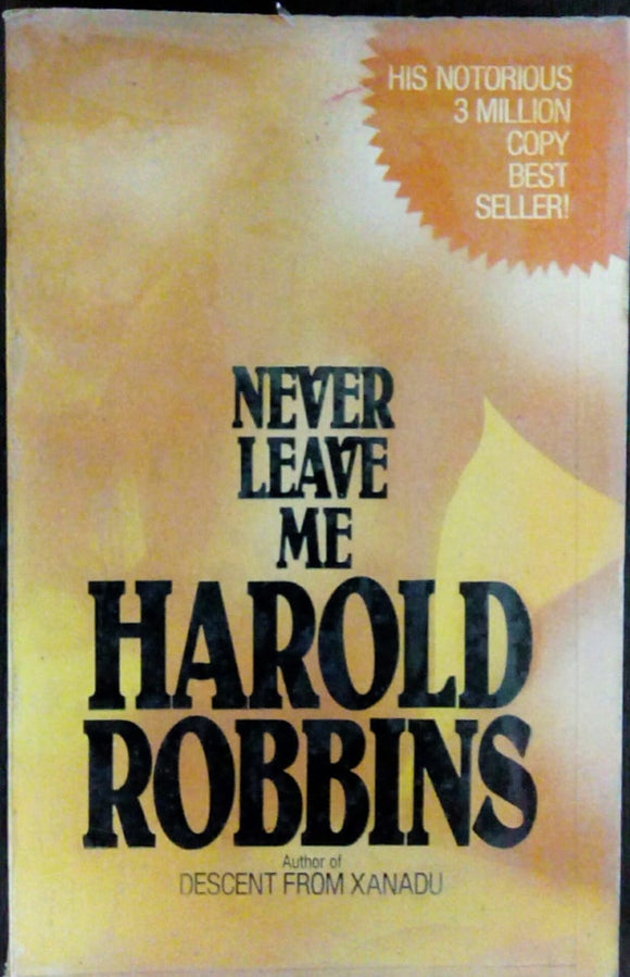 Never leave me HAROLD ROBBINS
