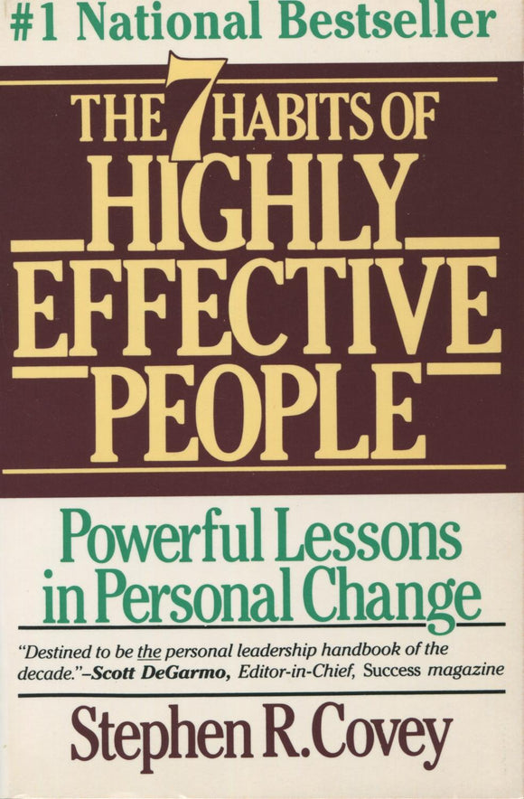 he 7 Habits of Highly Effective People by Stephen R Covey