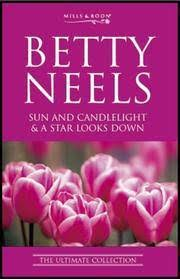 mills and boon betty neels two timeless classics sun and candlelight & a star looks down