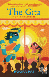 The Gita For Children by Roopa Pai