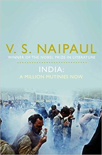 India: A Million Mutinies  by V. S. Naipaul