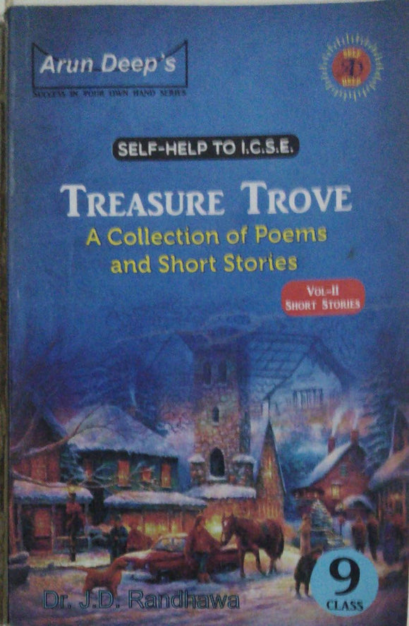Treasure Trove (A Collection Of Poems And Short Stories/ Self-Help To ICSE) By Dr J D Randhawa