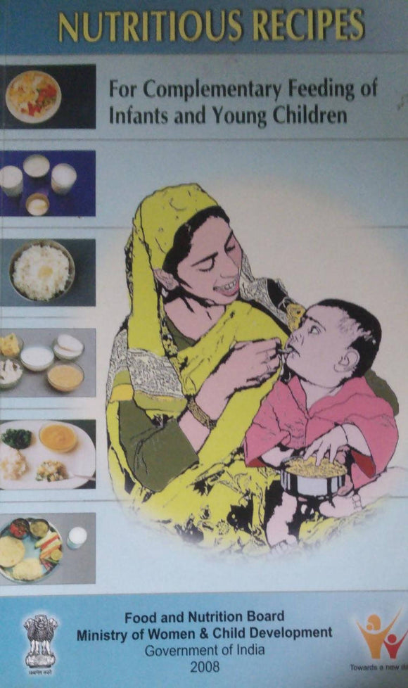 Nutritious Recipes: For Complementary Feeding Of Infants & Young Childrens