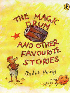 The Magic Drum and Other Favourite Stories by Sudha Murthy