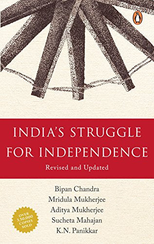 India's Struggle for Independence by by Bipan Chandra, Mridula Mukherjee, Aditya Mukherjee, K N Panikkar, Sucheta Mahajan