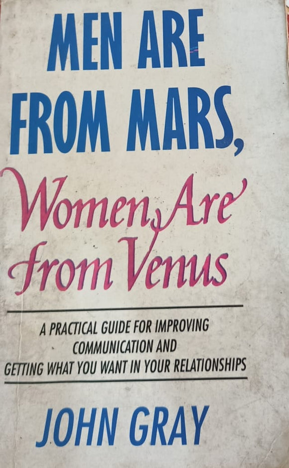 Men Are From Mars , Women Are From Venus by John Gray