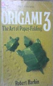 Origami 3: Art of Paper Folding by Harbin, Robert