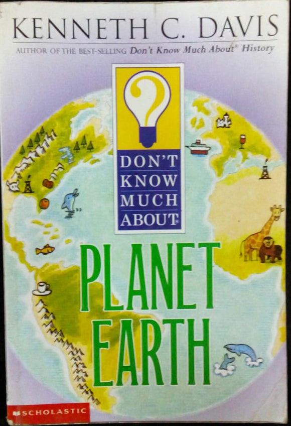 Don't Know Much About Planet Earth by Kenneth Davis