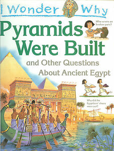 I Wonder Why Pyramids Were Built & Other Questions About Ancient Egypt