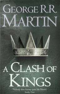 A Clash of Kings (A Song of Ice and Fire) By George R.R. Martin