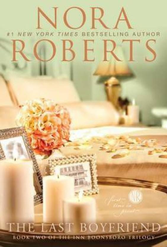 The Last Boyfriend (Inn BoonsBoro Trilogy #2) by Nora Roberts