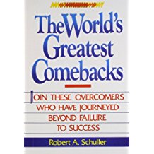 World's Greatest Comebacks by Robert A Schuller