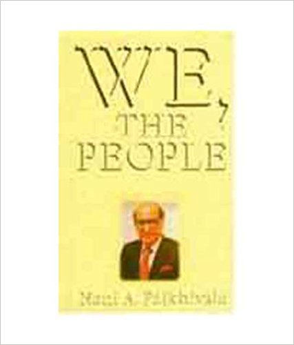 We, the People by N. A. Palkhivala