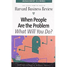 When People Are The Problem What Will you do ? Harvard Buisness Review