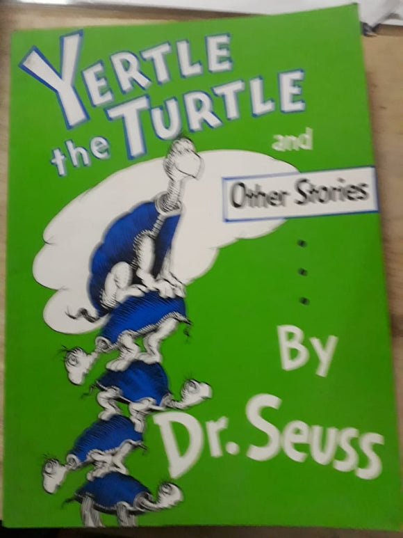 YERTLE THE TURTLE - AND OTHER STORIES BY DR.SEUSS