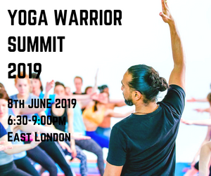 Yoga Warrior Summit - London - 8th June 2019
