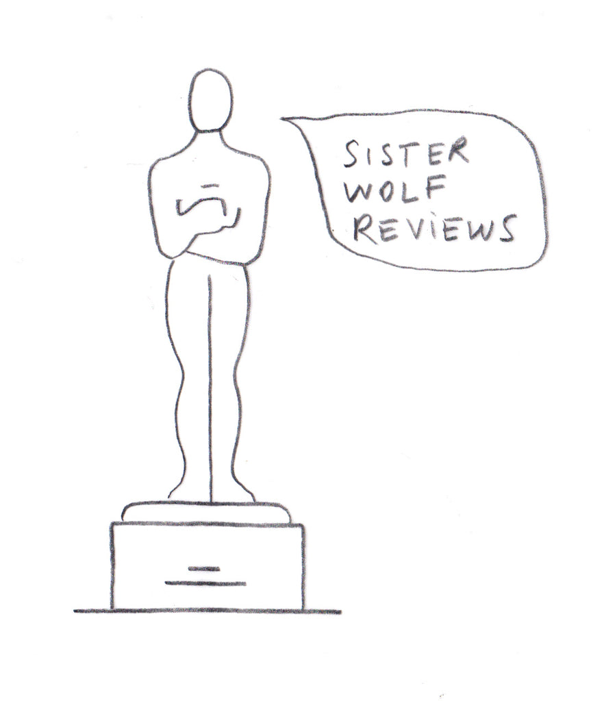 Sister Wolf Reviews: Academy Awards 2019. Lap it up or Spit it out