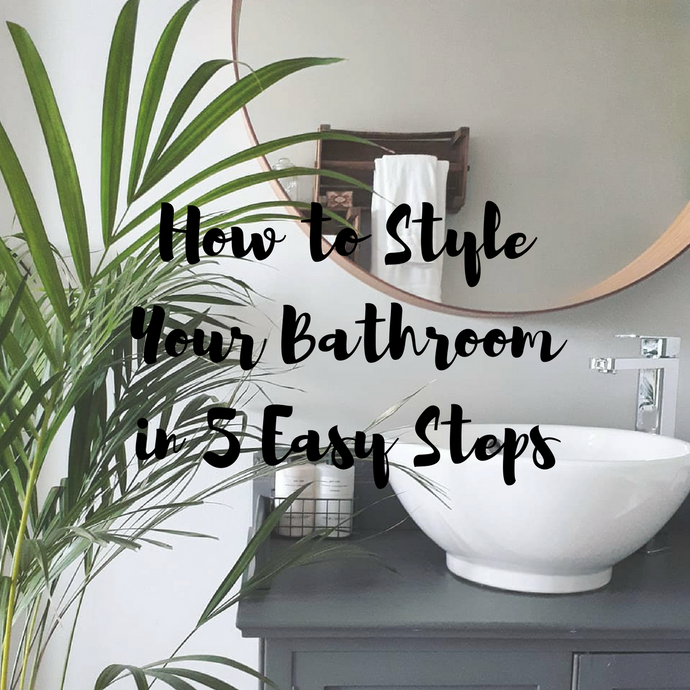 Styling Your Bathroom in 5 Simple Steps