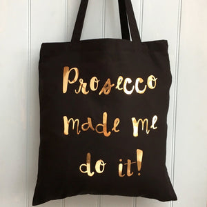 Prosecco Made Me Do It Tote Bag