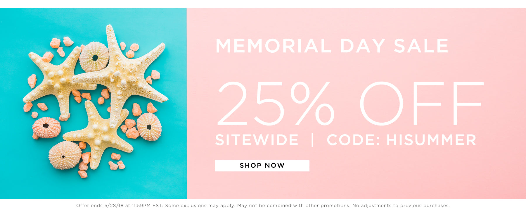 Memorial Day Sale. 25% Off Sitewide - Code: HISUMMER