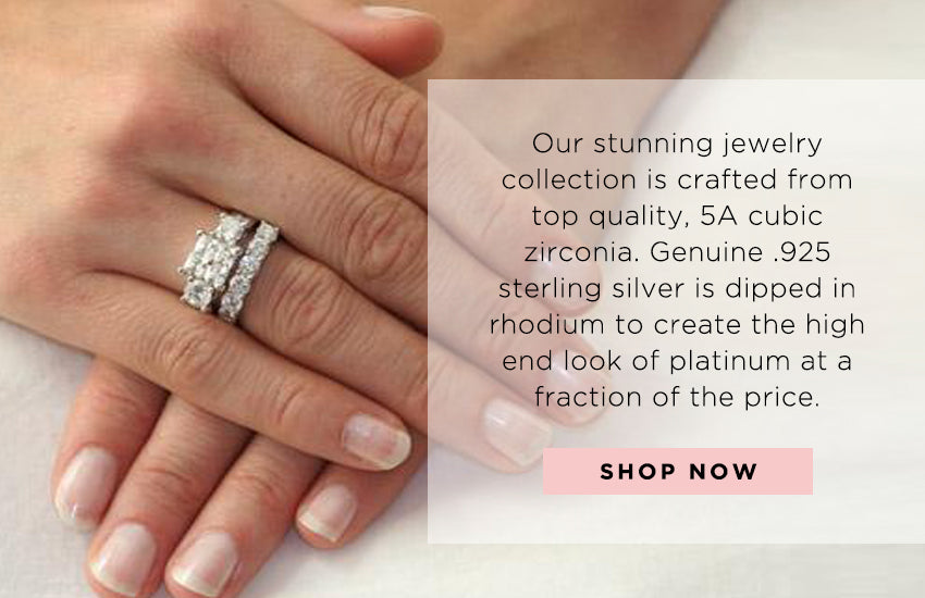 Our stunning jewelry collection is crafted from top quality, 5A cubic zirconia, genuine .925 sterling silver is dipped in rhodium to create the high end look of platinum at a fraction of the price - Shop Now