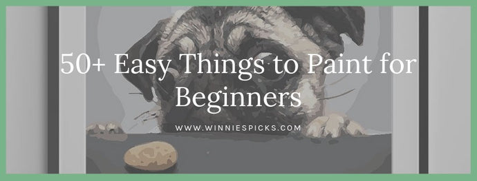 50+ Easy Things to Paint for Beginners