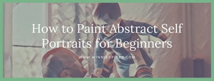 How to paint abstract self portaits for beginners