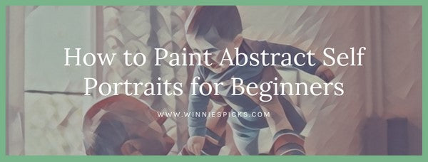 How to Paint Abstract Self Portraits for Beginners