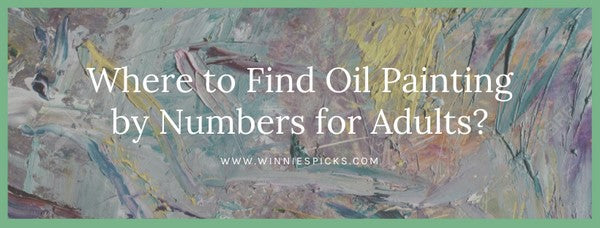 Where to Buy Oil Painting by Numbers for Adults?