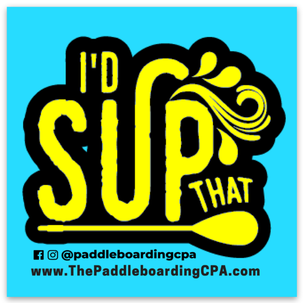 I'd SUP That square blue sticker - The Paddleboarding CPA