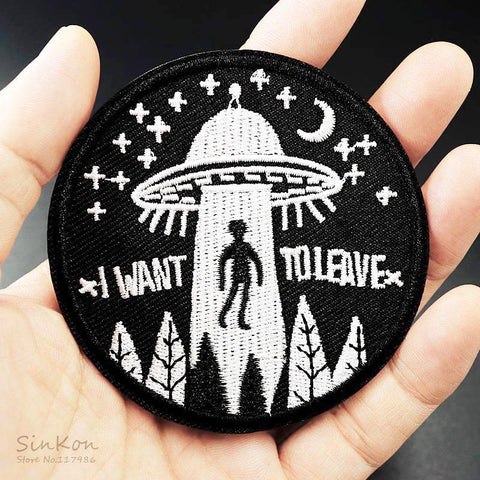 I WANT TO LEAVE (Size:7.5cm) UFO Alien Badges Patch Embroidered Applique Sewing Label