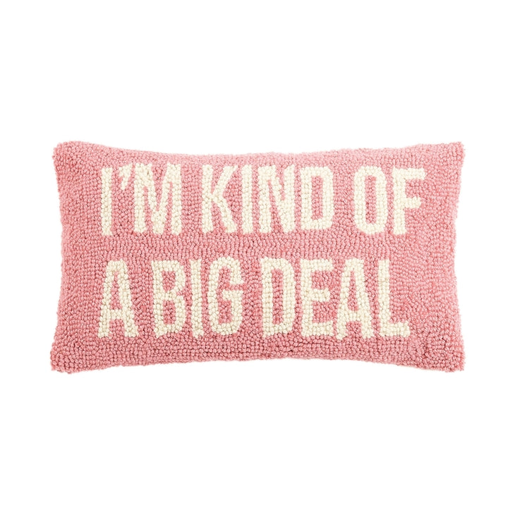 I'm Kind of A Big Deal Hook Pillow, Pink