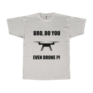 'Bro do you even drone?' - Adult T-shirt