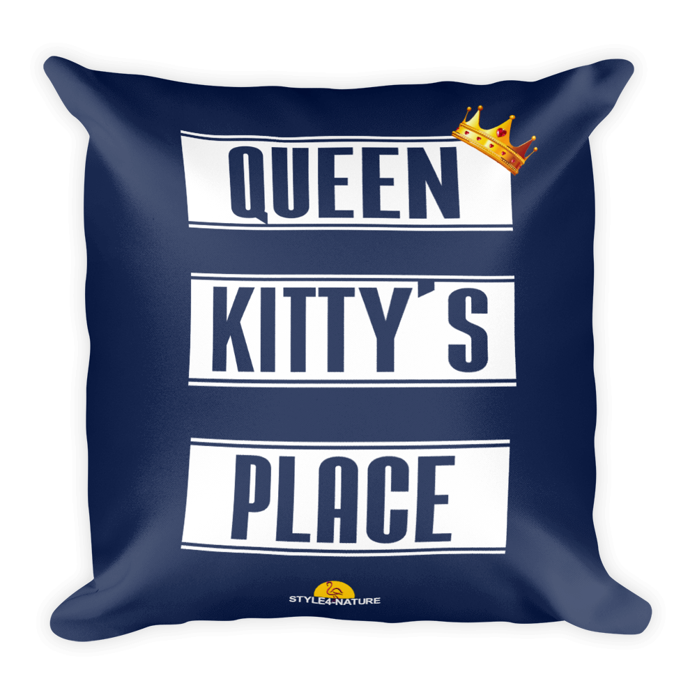 "Square Pillow - Queen Kitty's Place - ""No one sits where Kitty sits!"" Navy Blue - Style4-Nature"