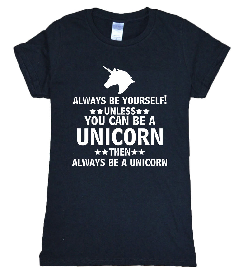 Always Be Yourself Unless You Can Be A Unicorn T-Shirt - Style4-Nature