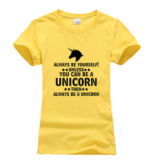 Always Be Yourself ,Unless You Can Be A Unicorn T-Shirt