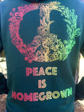 Peace Is Homegrown Hoodie