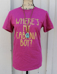 Where's My Cabana Boy? Tee