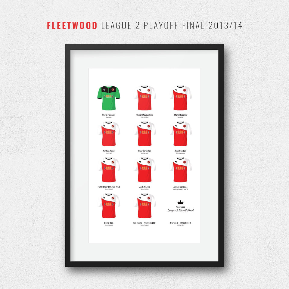 Fleetwood 2014 League 2 Playoff Winners Football Team Print - Good Team On Paper