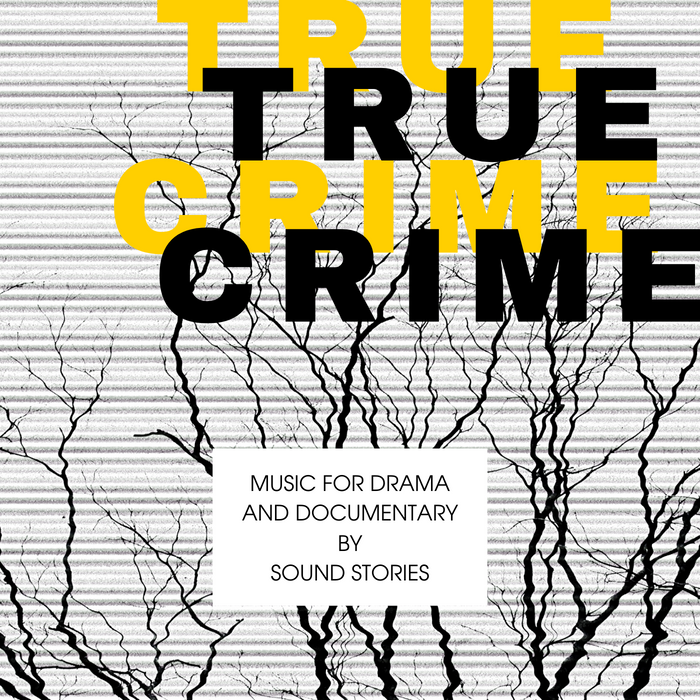TRUE CRIME - Music for Drama and Documentary (PRO EDITION)